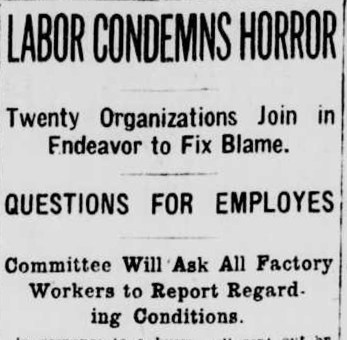 The day after the Triangle fire, leaders of women's labor unions urged the formation of a citizens' investigative committee whose names would be shared with the press for regular communication. New-York Tribune. March 27, 1911