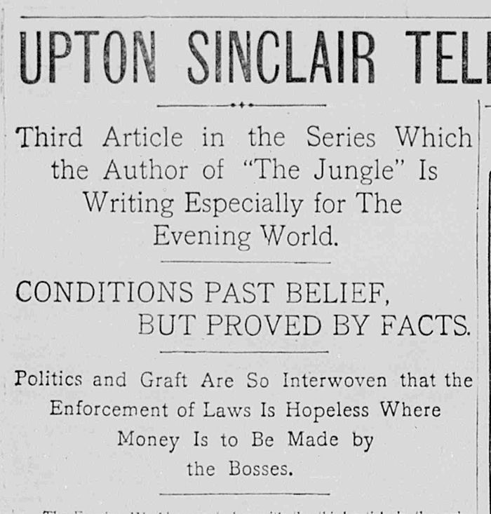 """Sinclair Tells About the Sufferings of the Women in Packingtown."" The Evening World, New York, June 9, 1906."